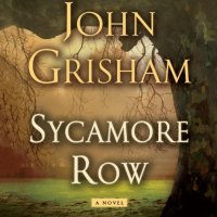 Audiobook Review : Sycamore Row by John Grisham