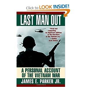 Amazon.com: Last Man Out: A Personal Account of the Vietnam War (9780345484826): James E. Parker ...