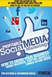 Profitable Social Media Marketing: How to Grow Your Business Using Facebook, Twitter, Google+, LinkedIn and More (Online Marketing Guides from Exposure Ninja) (Volume 2)