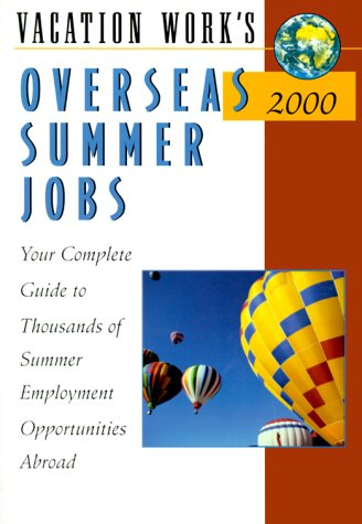 Vacation Work Overseas Summer Jobs 2000 (Summer Jobs Worldwide)