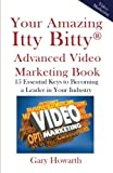 Your Amazing Itty Bitty Video Marketing Book: 15 Essential Keys to Becoming a Leader in Your Industry