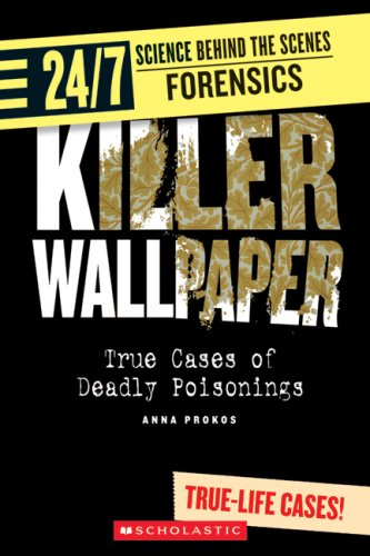 Killer Wallpaper: True Cases of Deadly Poisonings (24/7: Science Behind the Scenes: Forensics)