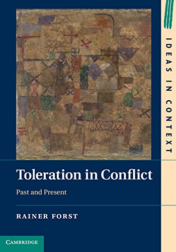 Toleration in Conflict: Past and Present (Ideas in Context)