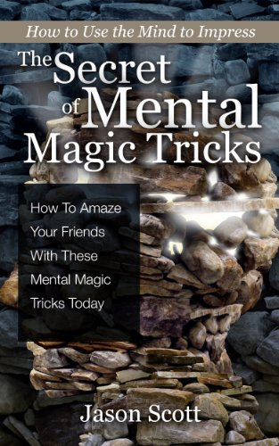The Secret Of Mental Magic Tricks How To Amaze Your Friends With