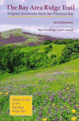The Bay Area Ridge Trail: Ridgetop Adventures Above San Francisco Bay