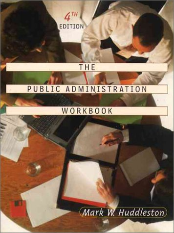 The Public Administration Workbook (4th Edition)