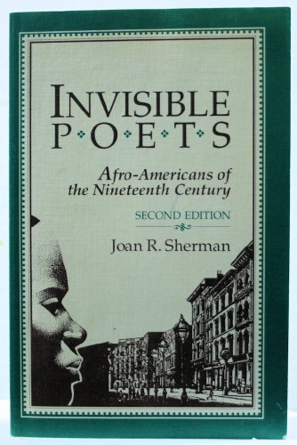 Invisible Poets: Afro-Americans of the Nineteenth Century