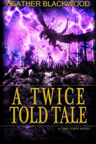 A Twice Told Tale (The Time Corps Chronicles) (Volume 5)