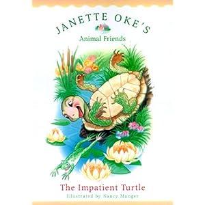 The Impatient Turtle (Janette Oke's Animal Friends)