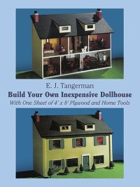 Build Your Own Inexpensive Dollhouse (Dover Woodworking ...