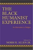The Black Humanist Experience: An Alternative to Religion