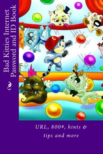 Bad Kitties Internet Password and ID Book: URL, 800#, hints & tips and more (Address Books)
