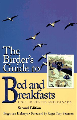The Birder's Guide to Bed and Breakfasts: United States and Canada