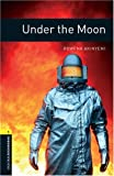 Under The Moon (Oxford Bookworms)