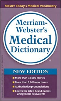 Merriam-Webster's Medical Dictionary: Amazon.co.uk: Merriam-Webster: 9780877798538: Books