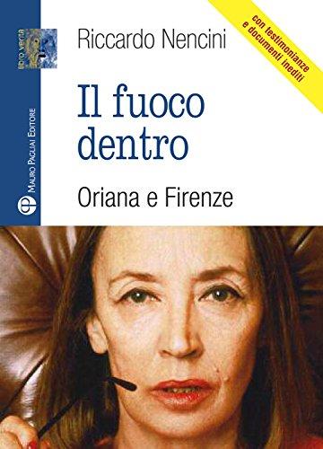 Il fuoco dentro. Oriana e Firenze