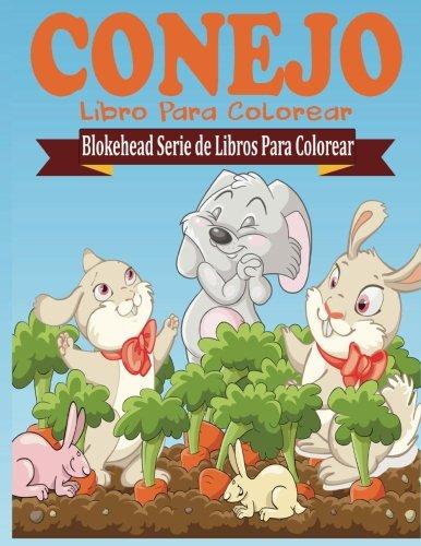 Conejo Libro para Colorear (Blokehead  Serie de Libros Para Colorear) (Spanish Edition)