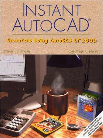 Instant AutoCAD®: Essentials Using AutoCAD LT® 2000