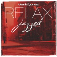 Blank and Jones - Julian and Roman Wasserfuhr-RELAX Jazzed-CD-2012-BFHMP3