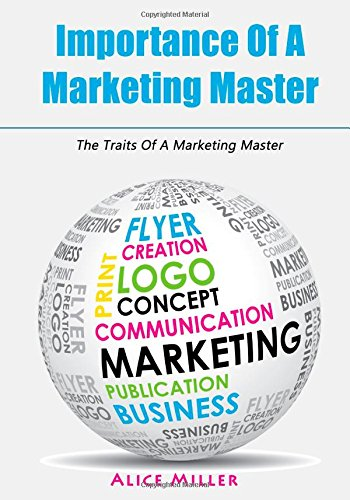 Importance Of A Marketing Master: The Traits Of A Marketing Master