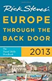Rick Steves&#039; Europe Through the Back Door 2013: The Travel Skills Handbook