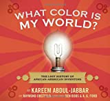 51R6yhu59cL. SL160  What Color Is My World?: The Lost History of African American Inventors