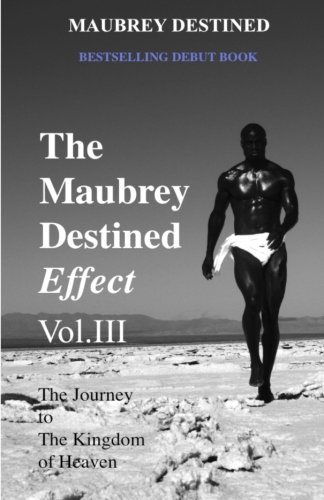 The Maubrey Destined Effect: The Journey to The Kingdom of Heaven