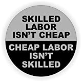 Skilled Labor Isn't Cheap Hard Hat Sticker / Decal / Label Tool Lunch Box Helmet