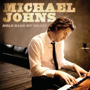 Michael Johns - Hold Back My Heart