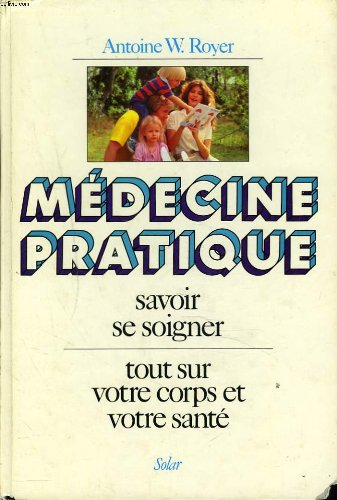La medecine pratique (French Edition)