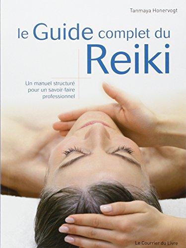 Le Guide complet du Reiki : Un manuel structuré pour un savoir-faire professionnel