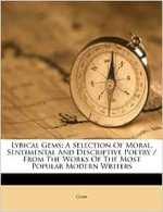 Lyrical Gems A Selection Moral Sentimental Descriptive Poetry