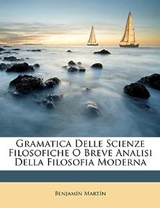Gramatica Delle Scienze Filosofiche O Breve Analisi Della Filosofia ...