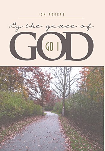 BY THE GRACE OF GOD: GO I