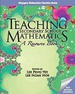 Teaching Secondary School Mathematics Ed. by Lee Peng Yee
