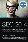 seo 2014: Learn search engine optimization with smart internet marketing strategies