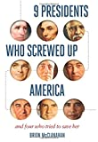 51WfUaTwi0L. SL160  9 Presidents Who Screwed Up America: And Four Who Tried to Save Her