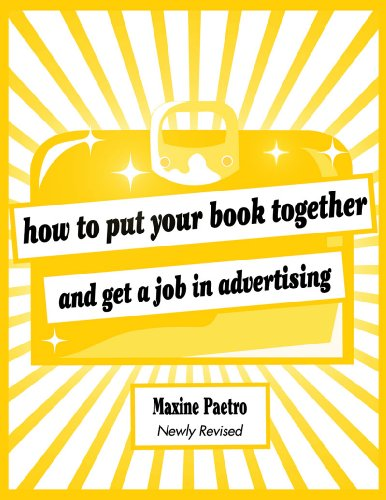 How to Put Your Book Together and Get a Job in Advertising Newly