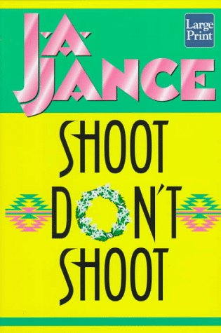 Shoot/Don't Shoot (Joanna Brady Mysteries, Book 3)