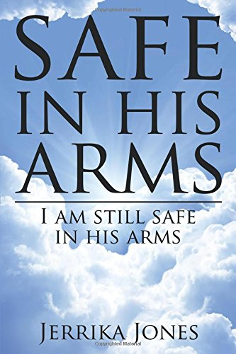 safe in his arms: I am still safe in his arms