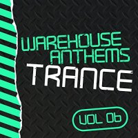 VA-Warehouse Anthems Trance Vol 6-LWWHAT06-WEB-2015-PITY