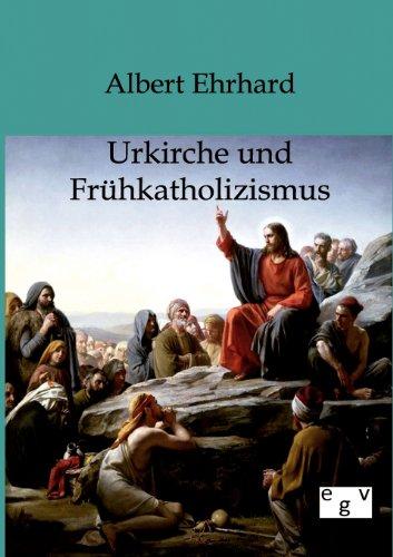 Urkiche und Frühkatholizismus (German Edition)