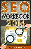 SEO: SEO Workbook 2016 - Search Engine Optimization Workbook (SEO, SEO 2016, SEO Workbook)