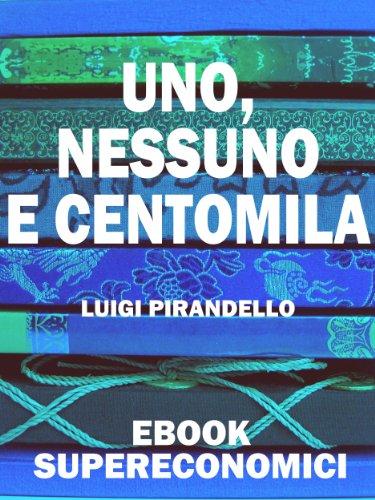 Uno, nessuno e centomila (eBook Supereconomici)