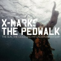 X Marks The Pedwalk-The Sun The Cold And My Underwater Fear-2012-FWYH