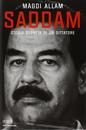 Saddam. Storia segreta di un dittatore