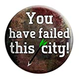You Have Failed This City Pinback Button