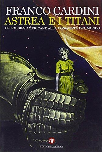 Astrea e i Titani. Le lobbies americane alla conquista del mondo