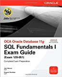 51bNzVPICsL. SL160  Top 5 Books of OCA & OCP Computer Certification Exams for December 19th 2011  Featuring :#2: OCA Oracle Database 11g SQL Fundamentals I Exam Guide: Exam 1Z0 051 (Oracle Press)