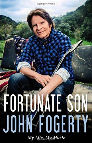 John Fogerty - Fortunate Son: My Life, My Music epub book